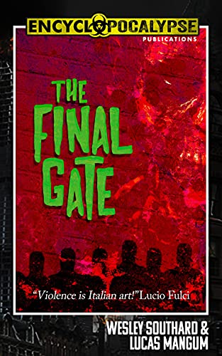 The Final Gate by [Wesley Southard, Lucas Mangum]