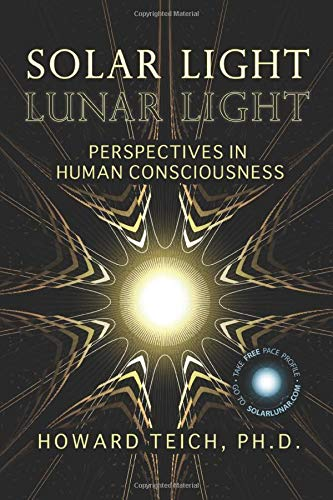 Solar Light, Lunar Light: Perspectives in Human Consciousness