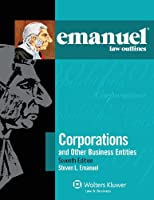 Emanuel Law Outlines Corporations and Other Business Entities