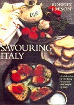 Savouring Italy: A Celebration of the Food, Landscape and People of Italy 1857935802 Book Cover
