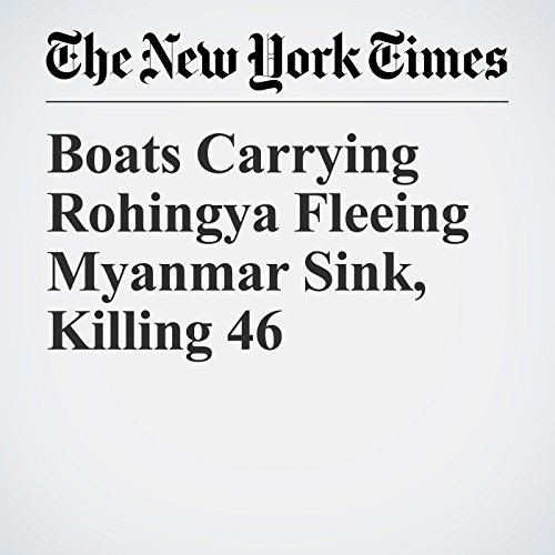 Boats Carrying Rohingya Fleeing Myanmar Sink, Killing 46 copertina