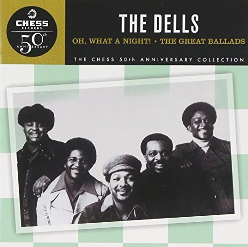 Oh, What a Night: The Great Ballads by Dells (1998-05-03)