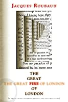 Great Fire of London: A Story with Interpolations and Bifurcations (French Literature)