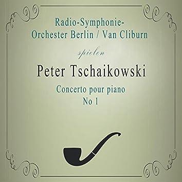 Radio-Symphonie-Orchester Berlin / Van Cliburn spielen: Peter Tschaikowski: Concerto pour piano No 1 (Live)
