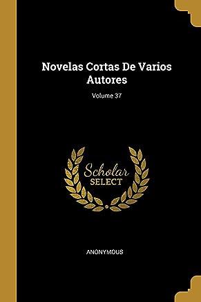 Novelas Cortas De Varios Autores; Volume 37
