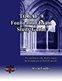 TOGAF 9 Foundation Exam Study Guide: For busy architects who need to learn TOGAF 9 quickly