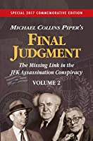 Final Judgment - The Missing Link In The JFK Assassination Conspiracy - Volume 2 1937787389 Book Cover