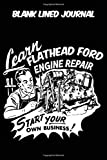 Blank Lined Journal - Learn Ford Flathead Engine Repair Start Your Own Business: Vintage Retro Ford Flathead Engine themed old styled black cover ... 115 pages of glorious gear head nostalgia.