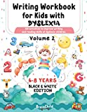 Writing Workbook for Kids with Dyslexia. 100 activities to improve writing and reading skills of dyslexic children. Black & White edition. Volume 2 ... and reading skills of dyslexic children.)
