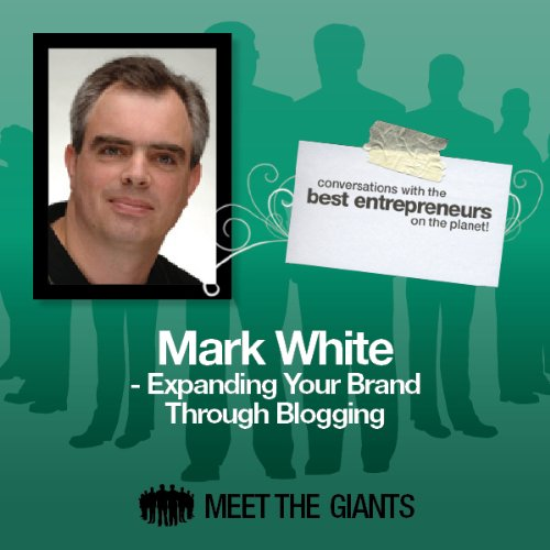 Mark White - Expanding Your Brand Through Blogging audiobook cover art