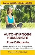Auto-hypnose humaniste - Pour Débutants d'Olivier Lockert