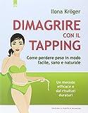 dimagrire con il tapping. come perdere peso in modo facile, sano e naturale. un metodo efficace e dai risultati duraturi