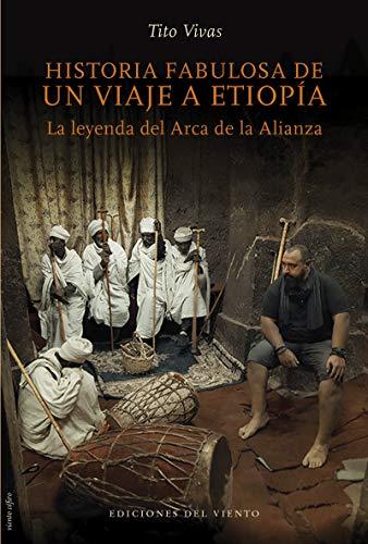 HISTORIA FABULOSA DE UN VIAJE A ETIOPIA: La leyenda del Arca de la Alianza (VIENTO CEFIRO)