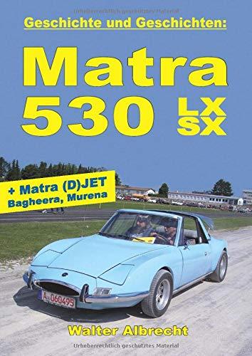 Geschichte und Geschichten: Matra 530 LX SX: + Matra Djet und Jet, Bagheera, Murena