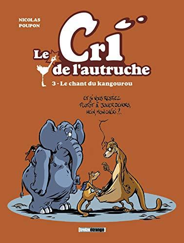 Le cri de l'autruche - Tome 03: Le chant du Kangourou