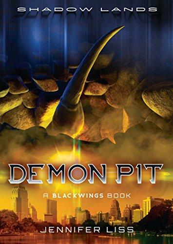Shadow Lands Blackwings: Demon Pit: Teenage Demon-Hunters in the Shadow Lands (English Edition)