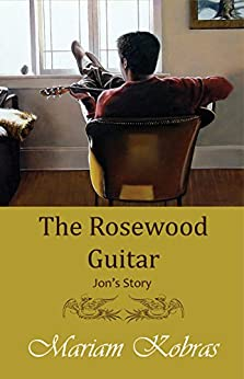 The Rosewood Guitar, Jon's Story (Stone Trilogy, Prequel Book 1) by [Mariam Kobras]