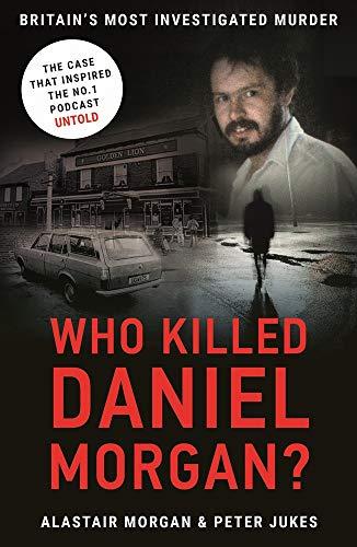 Who Killed Daniel Morgan?: Britain'…