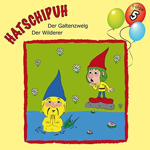 Der Galtenzwelg / Der Wilderer audiobook cover art
