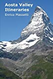 Aosta Valley Itineraries (Weeklong Itineraries in Italy) (Volume 25) (Paperback)