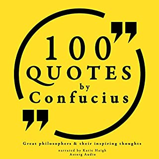 100 Quotes by Confucius (Great Philosophers and Their Inspiring Thoughts) audiobook cover art