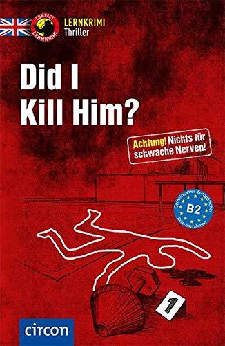 Did I kill him?: Englisch B2 (Compact Lernkrimi Thriller)