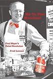 MY-TE-FINE MERCHANT: Fred Meyer's Retail Revolution