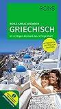 PONS Reise-Sprachführer Griechisch: Im richtigen Moment das richtige Wort. Mit vertonten Beispielsätzen zum Anhören