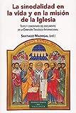 Sinodalidad En La Vida y En La Mision De: Texto y comentario del documento de la Comisión Teológica Internacional: 244 (ESTUDIOS Y ENSAYOS)