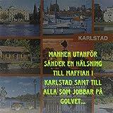 Maffian i Karlstad (politiker och andra blodsugare)