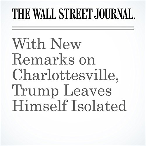 With New Remarks on Charlottesville, Trump Leaves Himself Isolated copertina