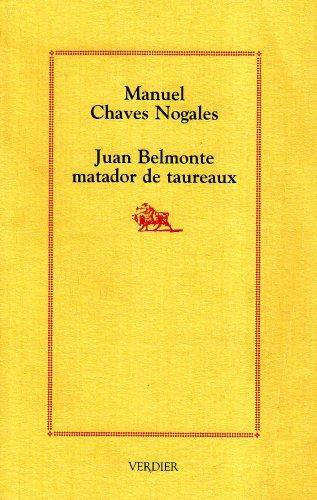 Juan belmonte matador de taureaux biographi