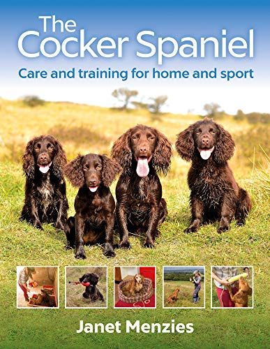 The Cocker Spaniel: Care and Training for Home and Sport