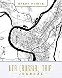 Ufa (Russia) Trip Journal: Lined Ufa (Russia) Vacation/Travel Guide Accessory Journal/Diary/Notebook With Ufa (Russia) Map Cover Art