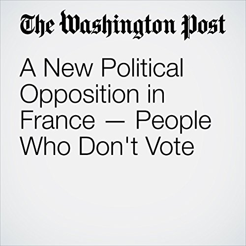 A New Political Opposition in France — People Who Don't Vote copertina