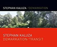 Stephan Kaluza: Demarkation / Transit