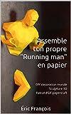 Assemble ton propre 'Homme qui court' en papier: DIY décoration murale | Sculpture 3D | Patron PDF papercraft (Ecogami / sculpture en papier t. 20) (French Edition)