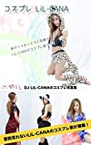 DJ LiL-CANA costume play photo collection (Japanese Edition)