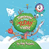 Tomorrow is near but today is here: Experiencing what's now and here will assist with managing your fear: (Childrens books about Anxiety/Sleep ... Books, Ages 4 8) (Mindful Mia, Band 2) - Asaf Rozanes