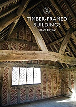 Timber-framed Buildings (Shire Library) (English Edition) par [Richard Hayman]