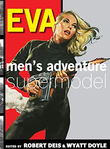 Eva: Men's Adventure Supermodel (10) (Men's Adventure Library)