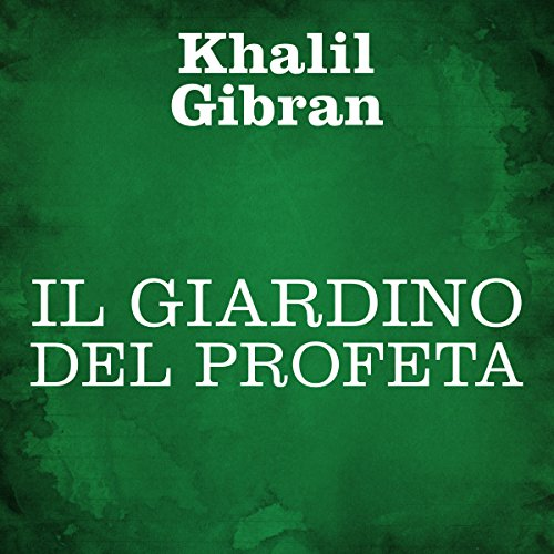 Il giardino del Profeta                   By:                                                                                                                                 Khalil Gibran                               Narrated by:                                                                                                                                 Silvia Cecchini                      Length: 59 mins     Not rated yet     Overall 0.0