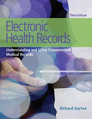 Compare Textbook Prices for Electronic Health Records: Understanding and Using Computerized Medical Records 3 Edition ISBN 9780134257501 by Gartee, Richard