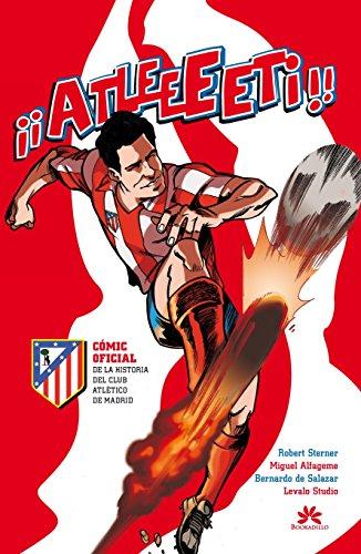 Atleeeti: Cómic oficial de la historia del Atlético de Madrid (Bookadillo)