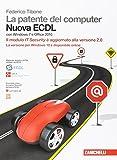 La patente del computer. Nuova ECDL. Versione per Windows 10 e Office 2016. Syllabus 6.0. Con Contenuto digitale (fornito elettronicamente)