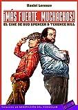 ¡Más fuerte, muchachos!: El cine de Bud Spencer & Terence Hill: 7 (La Generación del Videoclub)