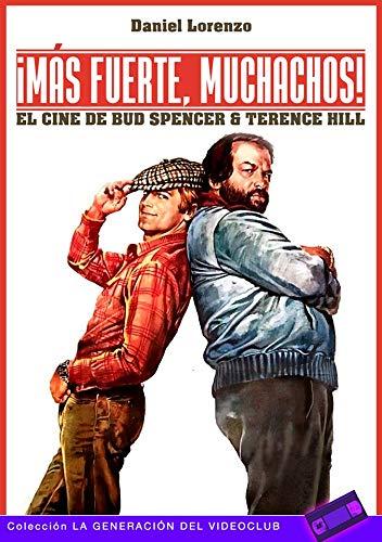 ¡Más fuerte, muchachos!: El cine de Bud Spencer & Terence Hill (La Generación del Videoclub, Band 7)