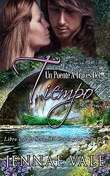 """Un puente a través del tiempo: Libro 1 de la Serie """"El Cardo y La Colmena"""" de [Jennae Vale]"""