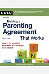 Building a Parenting Agreement That Works: Child Custody Agreements Step by Step Paperback