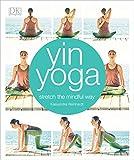Yin Yoga: Stretch the Mindful Way...